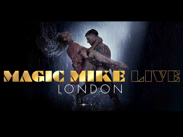 SAT 31st August Magic Mike Live £169 PP Inc Entry